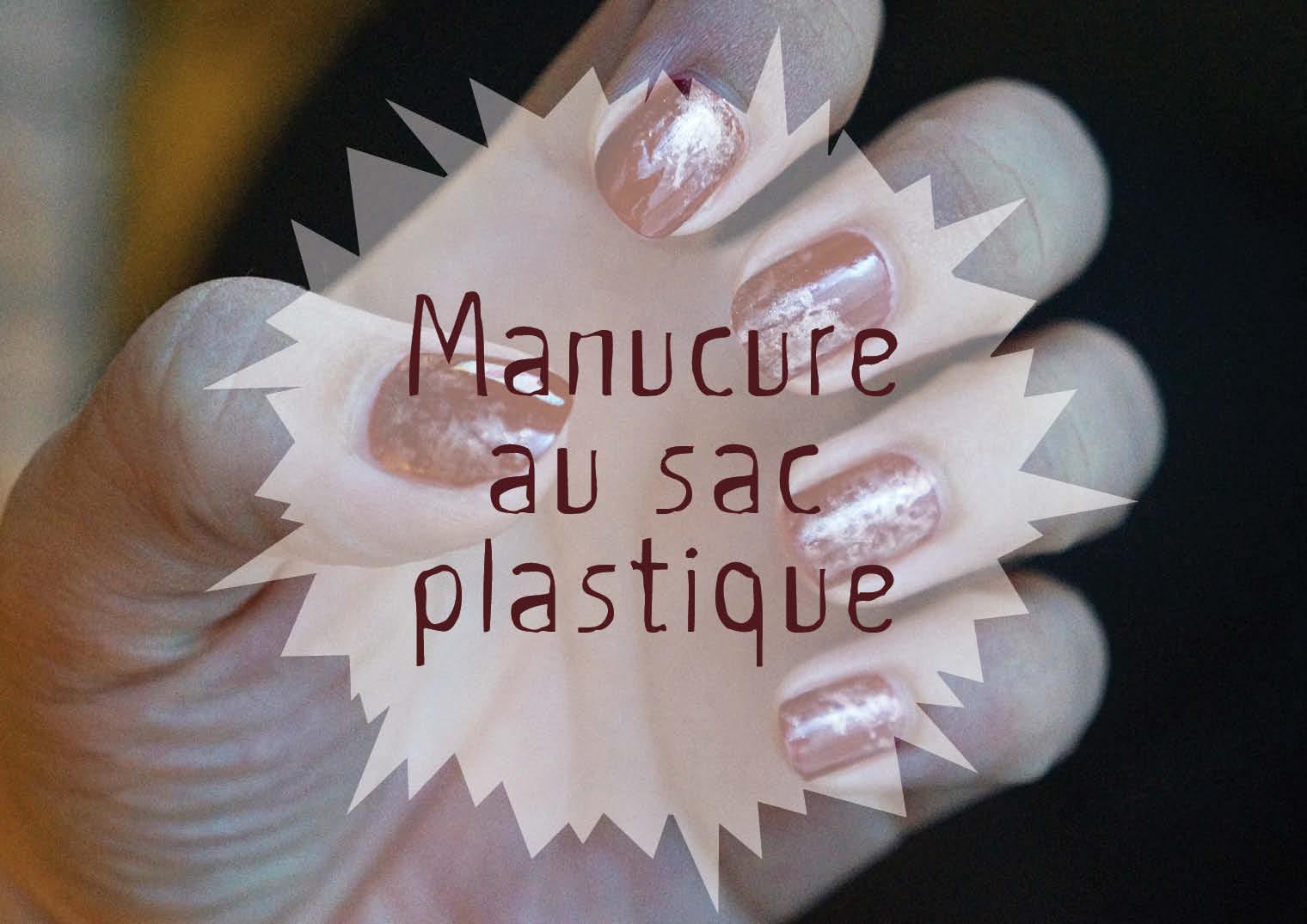 Top Une manucure au sac plastique, si si ! | So made up CN24