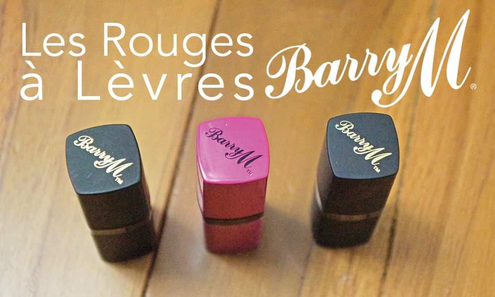 Les rouges à lèvres Barry M : je suis mitigée... (1/6)
